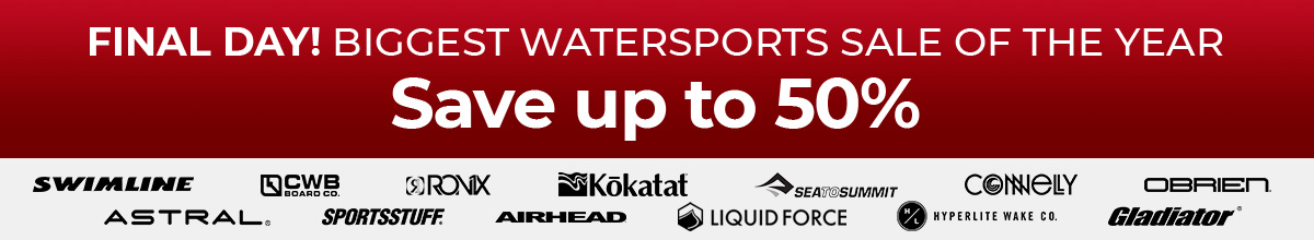 Final Day! Our Biggest Watersports Sale of the Year – Save up to 50%